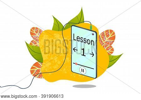 Online Education, Phone With Earpiece In The Mode Of Listening To Lectures And Lessons. Smartphone O