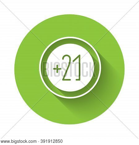 White Alcohol 21 Plus Icon Isolated With Long Shadow. Prohibiting Alcohol Beverages. Green Circle Bu