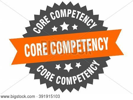 Core Competency Sign. Core Competency Circular Band Label. Round Core Competency Sticker