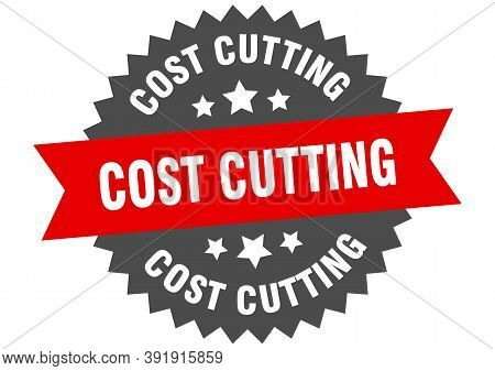 Cost Cutting Round Isolated Ribbon Label. Cost Cutting Sign