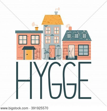 Cartoon Cottage With Lettering. Hand Drawn Home Facade With Texture And Hugge Phrase, Cute Townhouse