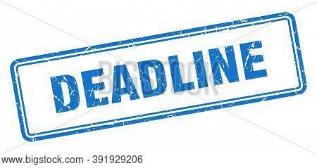 Deadline Stamp. Deadline Square Grunge Sign. Deadline