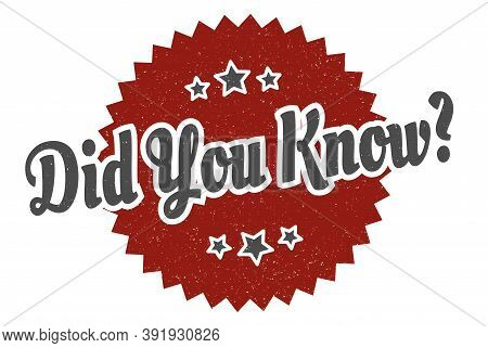 Did You Know Sign. Did You Know Round Vintage Retro Label. Did You Know