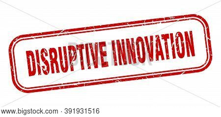 Disruptive Innovation Stamp. Disruptive Innovation Square Grunge Red Sign