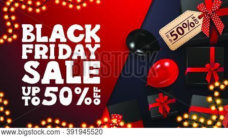 Black Friday Sale, Up To 50% Off, Red And Blue Discount Banner With Black Presents, Garland Frame An