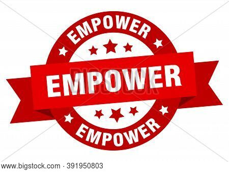 Empower Round Ribbon Isolated Label. Empower Sign