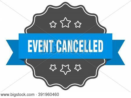 Event Cancelled Label. Event Cancelled Isolated Seal. Sticker. Sign