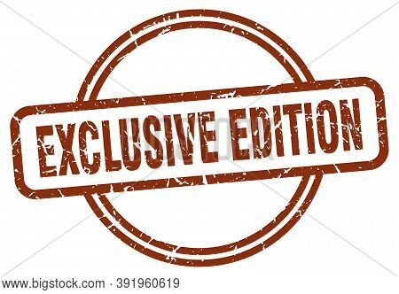 Exclusive Edition Grunge Stamp. Exclusive Edition Round Vintage Stamp