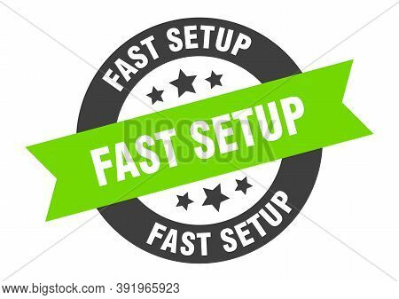 Fast Setup Sign. Round Ribbon Sticker. Isolated Tag
