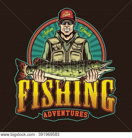 Colorful Fishing Vintage Badge With Inscription And Smiling Fisher Holding Big Pike Isolated Vector