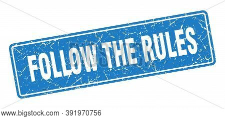 Follow The Rules Stamp. Follow The Rules Vintage Blue Label. Sign