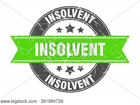 Insolvent Round Stamp With Green Ribbon. Insolvent