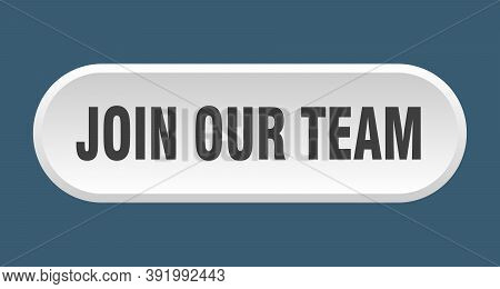 Join Our Team Button. Join Our Team Rounded White Sign. Join Our Team