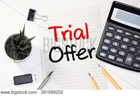 Word Writing Text Trial Offer. Business Concept For A Temporary Free Or Discounted Offer Of A Produc