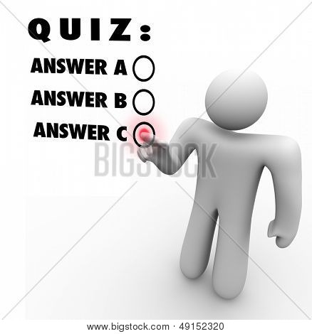The words Quiz and several multiple choice answers and a person choosing the best selection as his answer