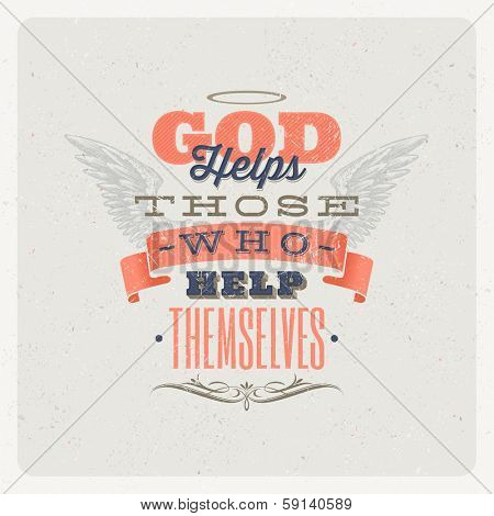 "Quote Typographical Background. ""God helps those who help themselves"" - vector design poster"