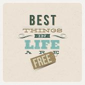 "Quote Typographical Background. ""The best things in life are free"" - vector design poster"