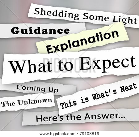 What to Expect words on newspaper headlines to shed light in the confusion and offer guidance or explanation, instructions or answers poster