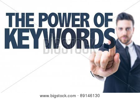 Business man pointing the text: The Power of Keywords