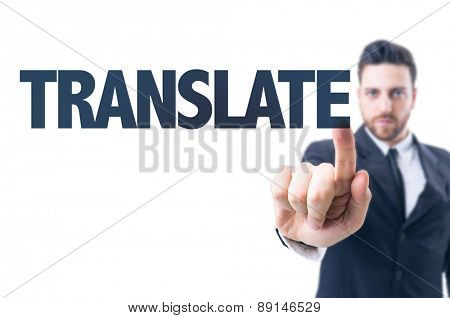 Business man pointing the text: Translate