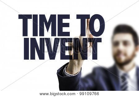 Business man pointing the text: Time To Invent poster
