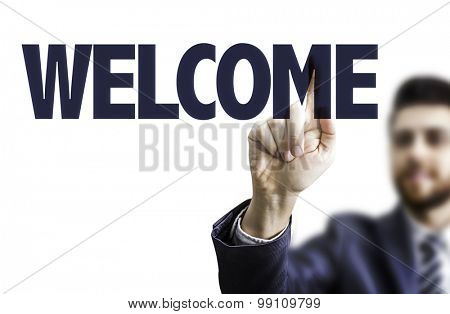 Business man pointing the text: Welcome