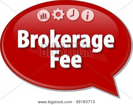 Speech bubble dialog illustration of business term saying Brokerage Fee