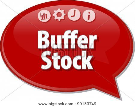 Speech bubble dialog illustration of business term saying Buffer Stock