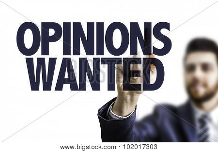 Business man pointing the text: Opinions Wanted