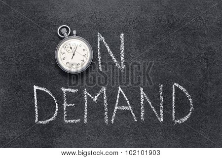 on demand phrase handwritten on chalkboard with vintage precise stopwatch used instead of O poster