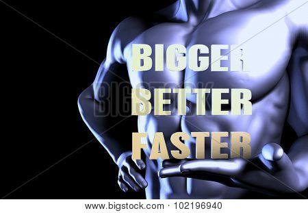 Bigger better faster With a Business Man Holding Up as Concept