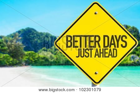 Better Days Just Ahead sign with beach background