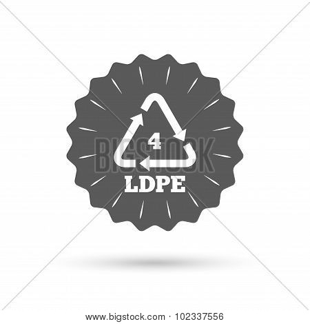 Ld-pe 4 sign icon. Low-density polyethylene.