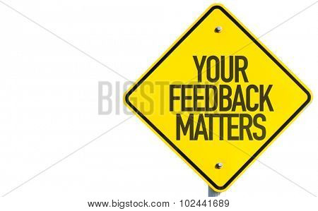 Your Feedback Matters sign isolated on white background