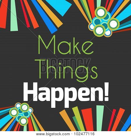 Make things happen text over dark background. poster