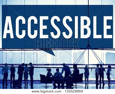 Accessible Approachable Access Enter Available Concept poster