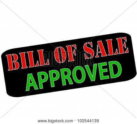 Rubber stamp with text bill of sale approved inside vector illustration poster