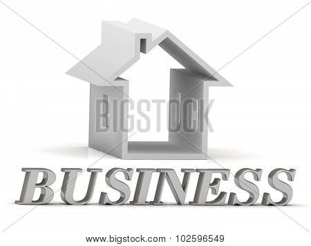 Business- Inscription Of Silver Letters And White House