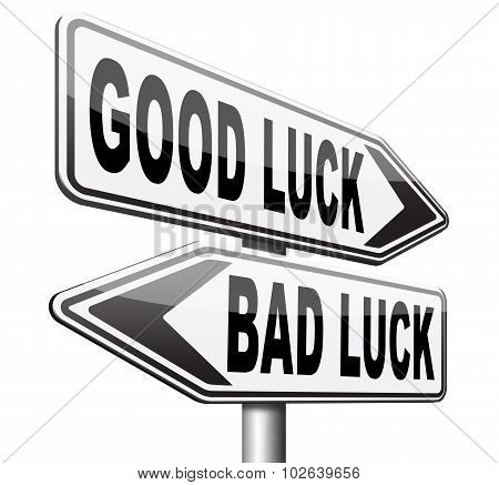 Good Luck Bad Fortune