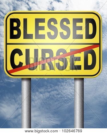 blessed cursed sacred and Devine holy or curse dammed and a burden good or evil bad or good luck lucky or unlucky poster