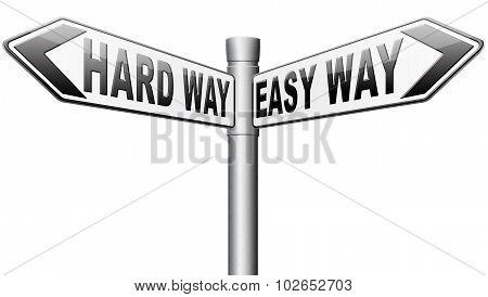 Easy Or Hard Way