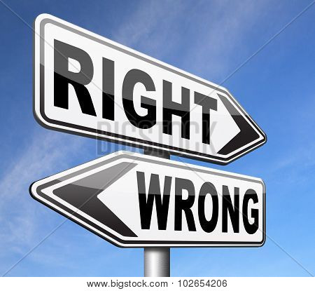 right wrong answer decision morally good or bad moral dilemma difficult choice or quiz and exam results choose your way poster