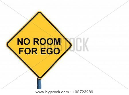 Yellow Roadsign With No Room For Ego Message