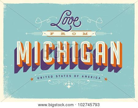 Vintage style Touristic Greeting Card with texture effects - Love from Michigan - Vector EPS10.