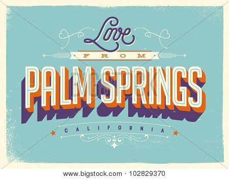 Vintage style Touristic Greeting Card with texture effects - Love from Palm Springs, California - Vector EPS10.