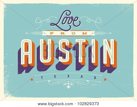 Vintage style Touristic Greeting Card with texture effects - Love from Austin, Texas - Vector EPS10.