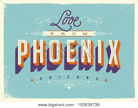 Vintage style Touristic Greeting Card with texture effects - Love from Phoenix, Arizona - Vector EPS10.