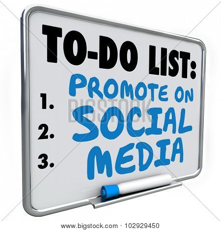 Promote on Social Media words written on a to do list on a white dry erase message board