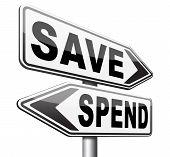 save spend saving or spending money bank deposit or buying sign poster