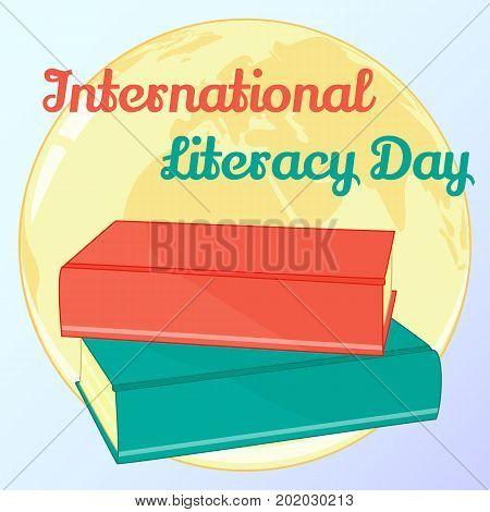Background for International Literacy Day. Vector illustration for you design, card, banner, sticker, poster, calendar or placard template in simple cartoon style. September 8. Holiday Collection.